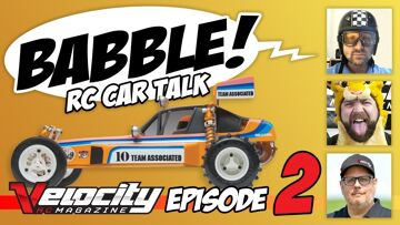 Velocity RC Cars Live – RC Babble #2