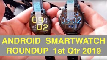 Android Smartwatch Roundup 1st Quarter 2019: Which one do you want?