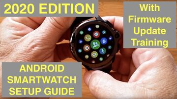 Recommended 2020 Edition: How to Setup a New Android Smartwatch, Including Firmware Updating (PRIME)