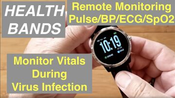 Got a Cold, Flu, Virus, or Worse? Remote Smartwatch Monitors for Temp/ECG/Pulse/BP/Blood Oxygen/More