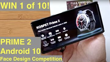 """WIN one of 10 New KOSPET PRIME 2 Smartwatches! Android 10 Octa-core 4GB+64GB 2.1"""" Display16GB Camera"""