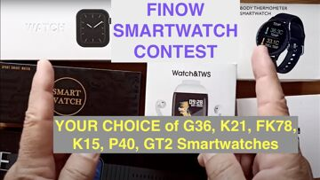 FINOW SMARTWATCH CONTEST: WIN $0.99 Coupon for YOUR CHOICE of G36, K21, FK78, K15, P40, GT2 Watches