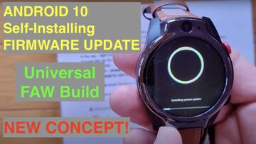 Universal Android 10 Self-Installing FIRMWARE: Demo on LEMFO LEM14 FullAndroidWatch.org (FAW) Style