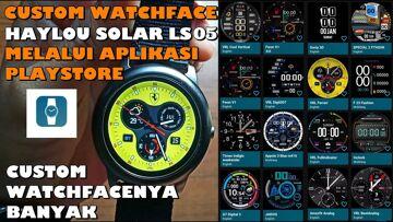 Custom Watchface Smartwatch Haylou Solar LS05 di Aplikasi Playstore | Wanderer Tutorial Eps. 7